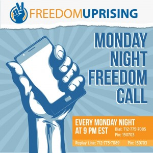 Freedom Uprising Monday Freedom Call