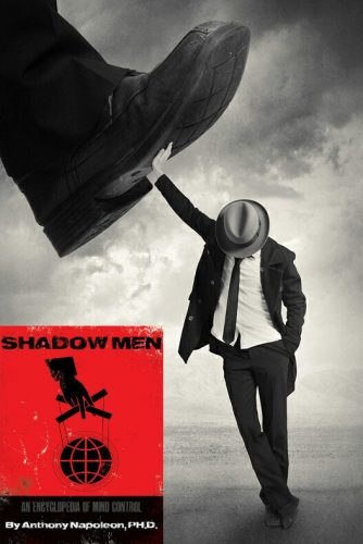 Shadow Men An Encyclopedia of Mind Control by Anthony Napoleon