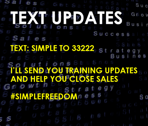 Text SIMPLE to 33222 for Daily Cash Tips and I close all your sales